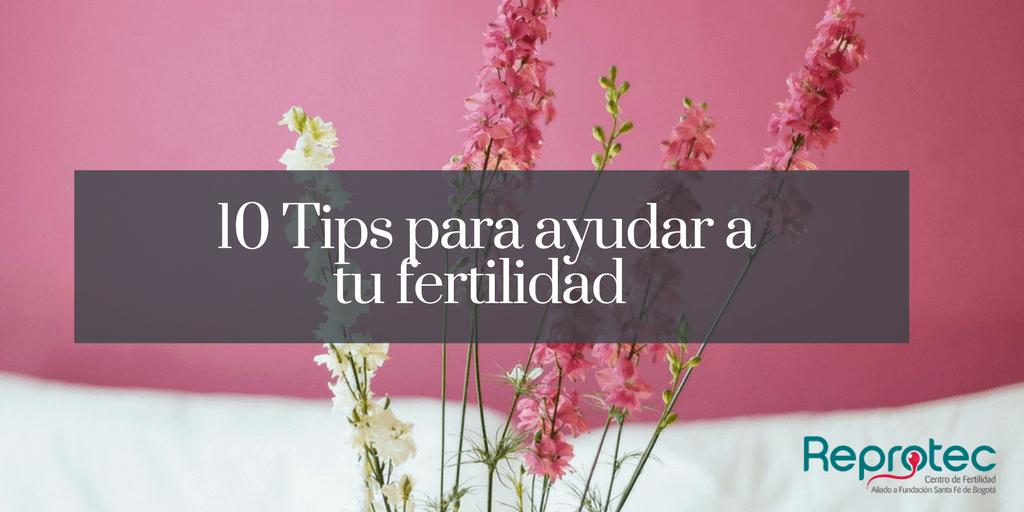 10 tips para ayudar a tu fertilidad